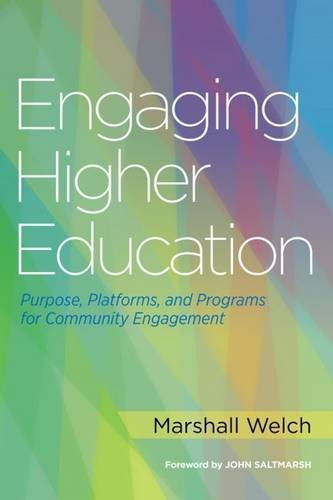 Engaging Higher Education: Purpose, Platforms, and Programs for Community Engagement