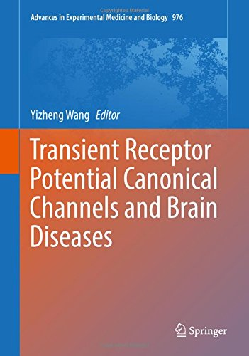 Transient Receptor Potential Canonical Channels and Brain Diseases (Advances in Experimental Medicine and Biology)
