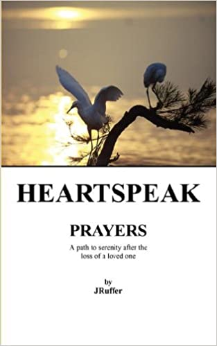 heartspeak prayers a path to serenity after the loss of a loved one