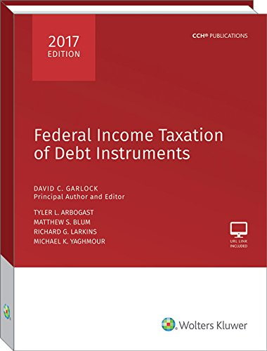 Federal Income Taxation of Debt Instruments 2017 Edition (Instruments Debt)