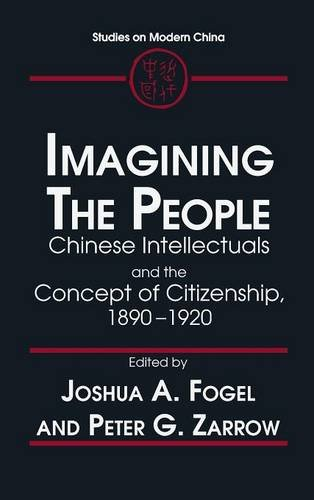 Idea of the Citizen: Chinese Intellectuals and the People, 1890-1920 (Studies on Modern China)