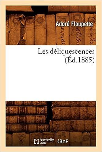 FLOUPETTE A - Les Déliquescences (éd.1885)