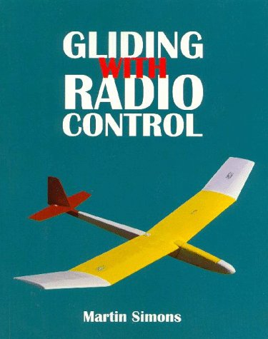 - Gliding with Radio Control (Beginner's Guide to Building and Flying Model Sailplanes)