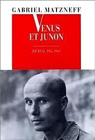 Vénus et Junon (Journal 1965-1969) par Gabriel Matzneff