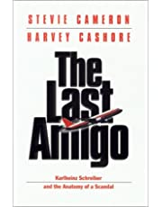 The Last Amigo: Karlheinz Schreiber and the Anatomy of a Scandal