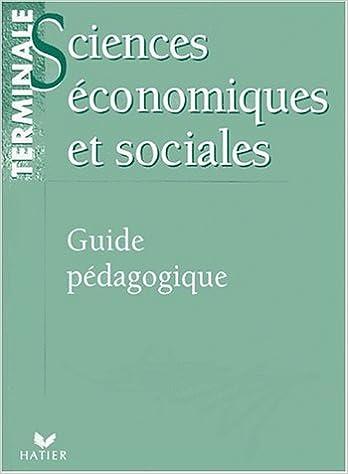 Livre SCIENCES ECONOMIQUES ET SOCIALES TERMINALE. Guide pédagogique pdf ebook