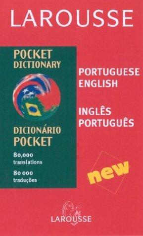 Larousse Pocket Dictionary: Portuguese, English/English, Portuguese (English and Portuguese Edition)