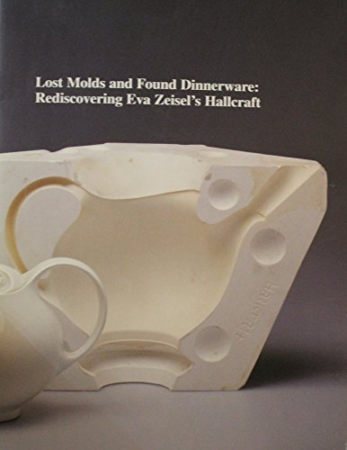 Lost molds and found dinnerware: Rediscovering Eva Zeisel