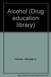 Alcohol (Drug education library)