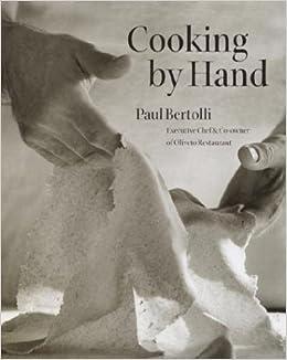 Cooking By Hand Paul Bertolli Amazon Com Books