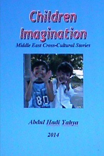 Download Children Imagination: Middle East Cross-Cultural Stories (Children Literature) (Volume 8) pdf epub