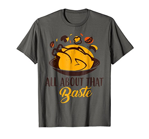 Roast Turkey Recipe All About That Baste Shirt Foodies Chefs