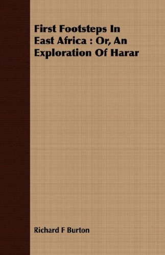 First Footsteps In East Africa: Or, An Exploration Of Harar by Morse Press