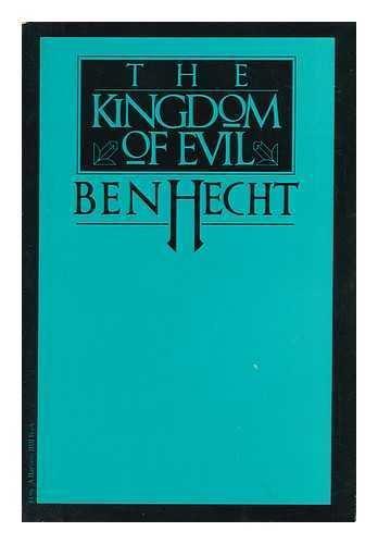 The Kingdom of Evil: A Continuation of the Journal of Fantazius Mallare