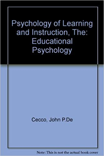 The Psychology Of Learning And Instruction Educational Psychology
