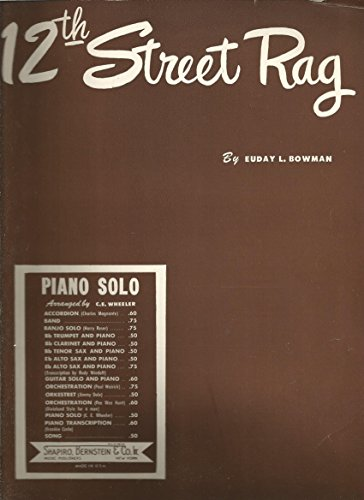 Rag Music Sheet 12th Street - Sheet Music 1944 12th Street Rag Euday L. Bowman 315