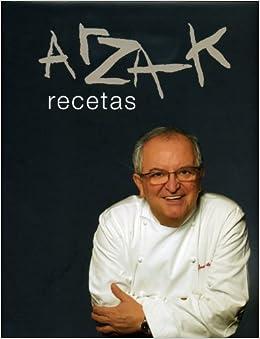 Arzak, recetas: Juan Mari Arzak: 9788496177079: Amazon.com