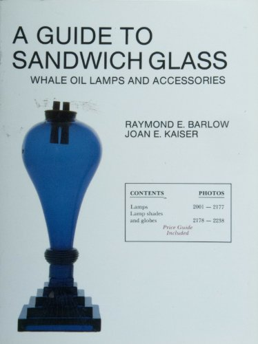 A Guide to Sandwich Glass, Whale Oil Lamps and Accessories (The Glass Industry in Sandwich Series) from Brand: Schiffer Pub Ltd