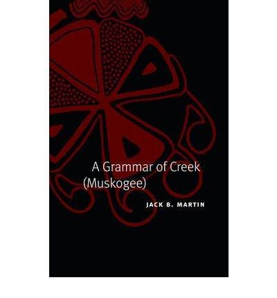 Download A Grammar of Creek (Muskogee)(Hardback) - 2011 Edition ebook
