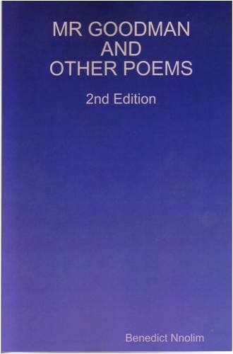 Mr. Goodman and Other Poems by Ben Nnolim Books
