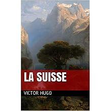 La Suisse (French Edition)