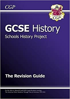 GCSE History Schools History Project the Revision Guide by CGP Books (2010-01-04)