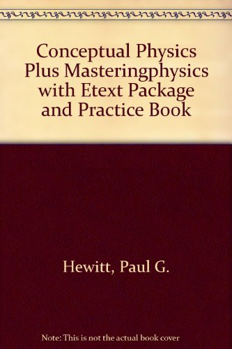 Conceptual Physics Plus MasteringPhysics with eText Package and Practice Book