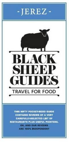Black Sheep Guides. Travel for Food: Jerez by Black Sheep Guides LLP (2012-10-10)