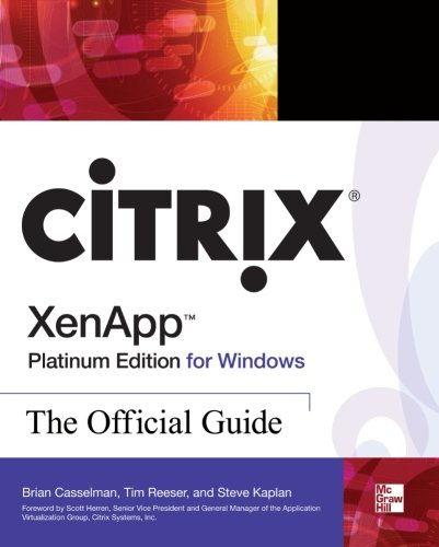 Citrix XenApp Platinum Edition for Windows: The Official Guide ()