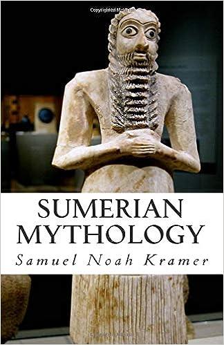 Sumerian Mythology: Samuel Noah Kramer: 9781496040411