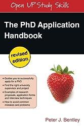 The PhD Application Handbook: Revised Edition (Open Up Study Skills)