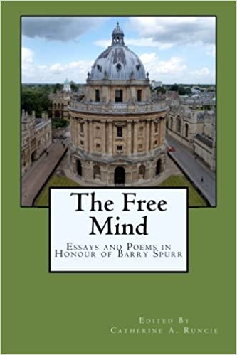 amazoncom the free mind essays and poems in honour of barry  amazoncom the free mind essays and poems in honour of barry spurr  catherine a runcie g a wilkes michael wilding bruce dawe