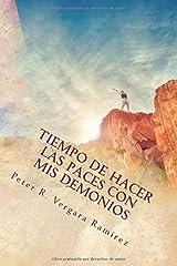 Tiempo De Hacer Las Paces Con Mis Demonios: Y seguir adelante con mi vida... (Motivación Para Vivir Plenamente) (Volume 2) (Spanish Edition) Paperback