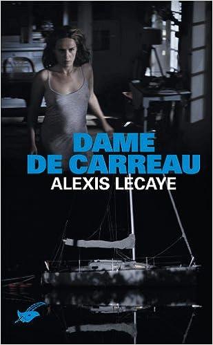 Dame de carreau - Alexis Lecaye