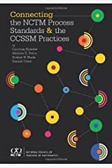 Connecting the NCTM Process Standards and the CCSSM Practices Paperback