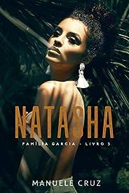 Natasha - Família Garcia (Livro 3)