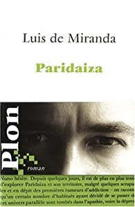 Paridaiza : Ou Le Jour de l'Amour par Luis de Miranda