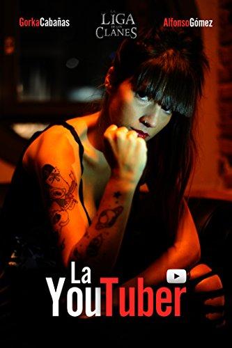 La youtuber de La Liga de los Clanes por Gorka Cabañas Serna, Alfonso Gómez Aguirre