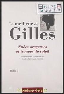 Le meilleur de Gilles : [1] : Brèves effusions de l'âme : chansons et poèmes, Gilles (1895-1982)