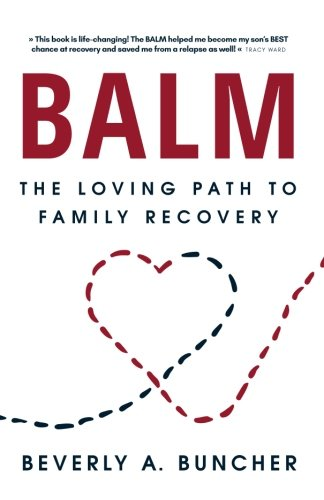 (BALM: The Loving Path to Family Recovery)
