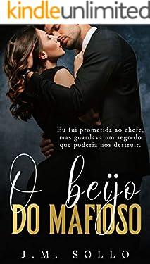 O Beijo do Mafioso : (Livro único)