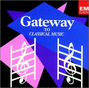 Gateway to Classical Music by Angel Records