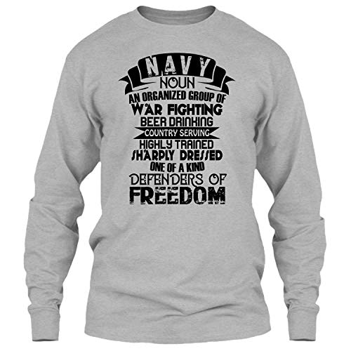 Navy Noun an Organized Group of War Fighting T Shirt, Highly Trained One of A Kind Defenders of Freedom T Shirt Long (S,Sport Grey)