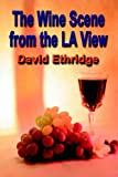 The Wine Scene from the la View, David Ethridge, 159113630X