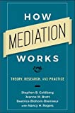 img - for How Mediation Works: Theory, Research, and Practice book / textbook / text book