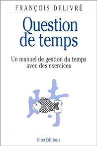 Questions de temps par François Delivré