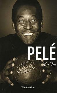 Ma vie, Pelé