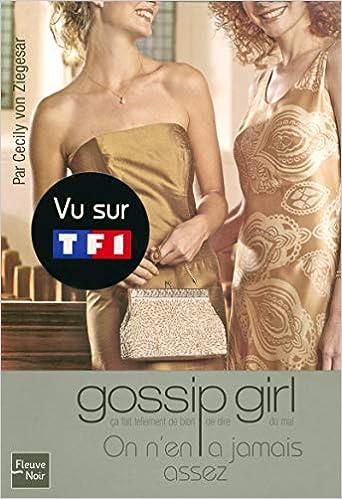 on nen a jamais assez Gossip girl n13