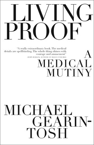 Read Online Living Proof : A Medical Mutiny ebook