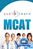 MCAT AudioLearn - Complete Audio Review for the MCAT (Medical College Admission Test)